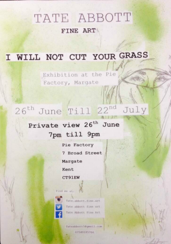 Pie Factory Margate Tate Abbott I Will Not cut Your Grass