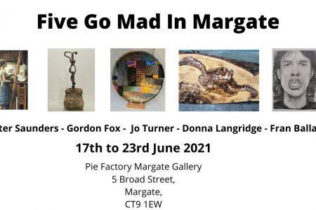 Five Go Mad in Margate: Peter Saunders, Gordon Fox, Jo Turner, Donna Langridge and Fran Ballard at Pie Factory Margate