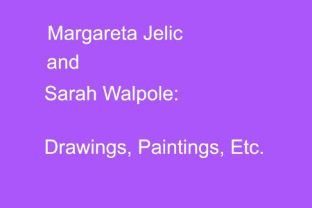 Drawings Paintings etc exhibition at Pie Factory Margate Sarah Walpole Margareta Jelic