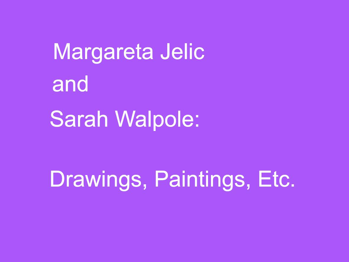 Drawings Paintings etc exhibition at Pie Factory Margate Sarah Walpole Margareta Jelic