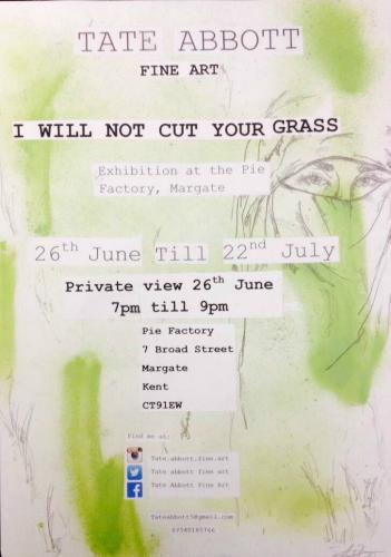 Pie Factory Margate Tate Abbott I Will Not cut Your Grass